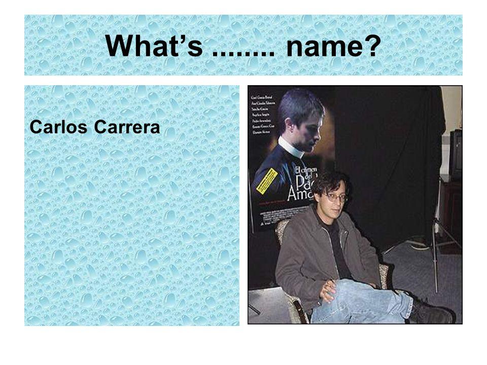What's ........ name Carlos Carrera