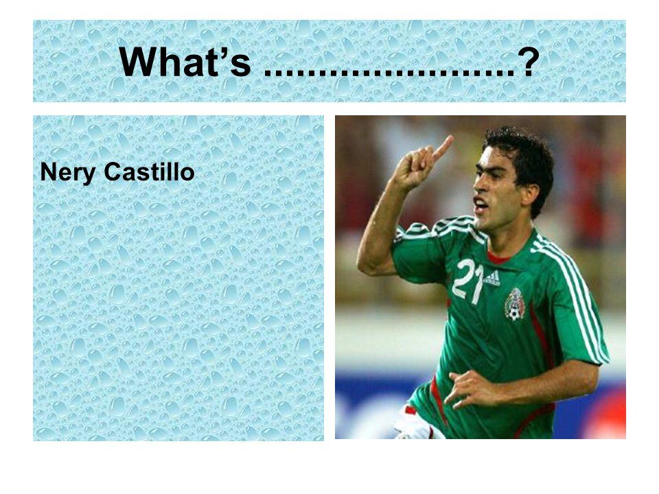 What's ....................... Nery Castillo