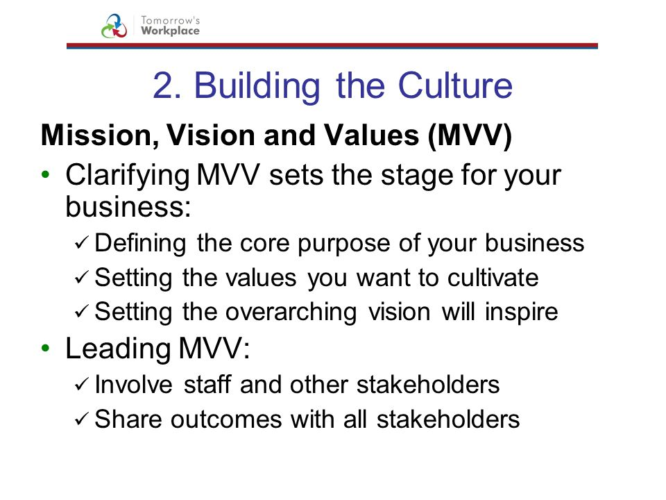 2. Building the Culture Mission, Vision and Values (MVV)