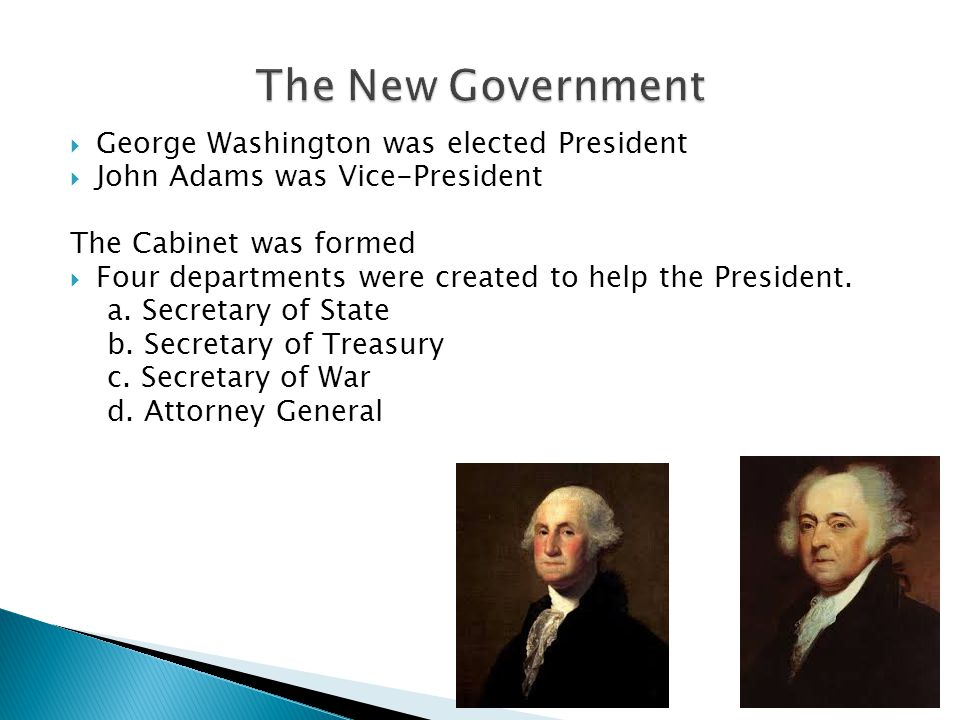 The New Government George Washington was elected President