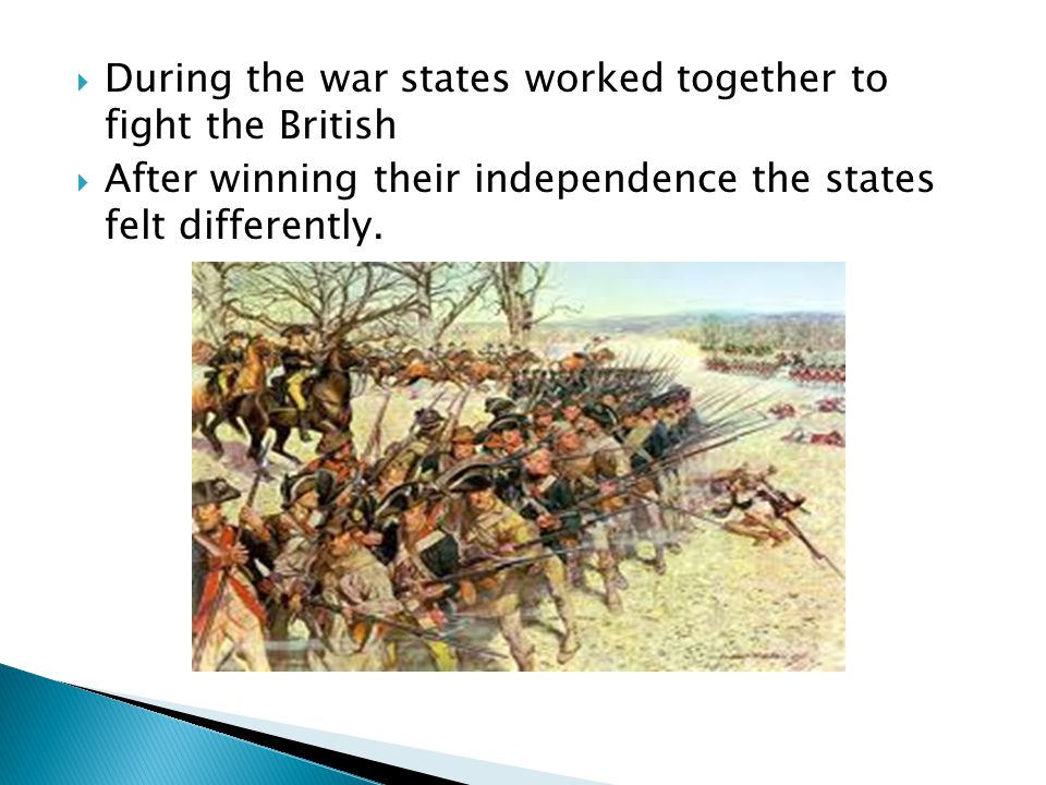 During the war states worked together to fight the British