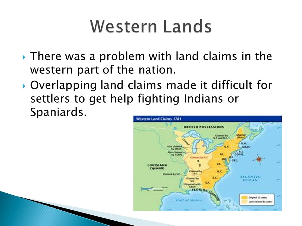 Western Lands There was a problem with land claims in the western part of the nation.