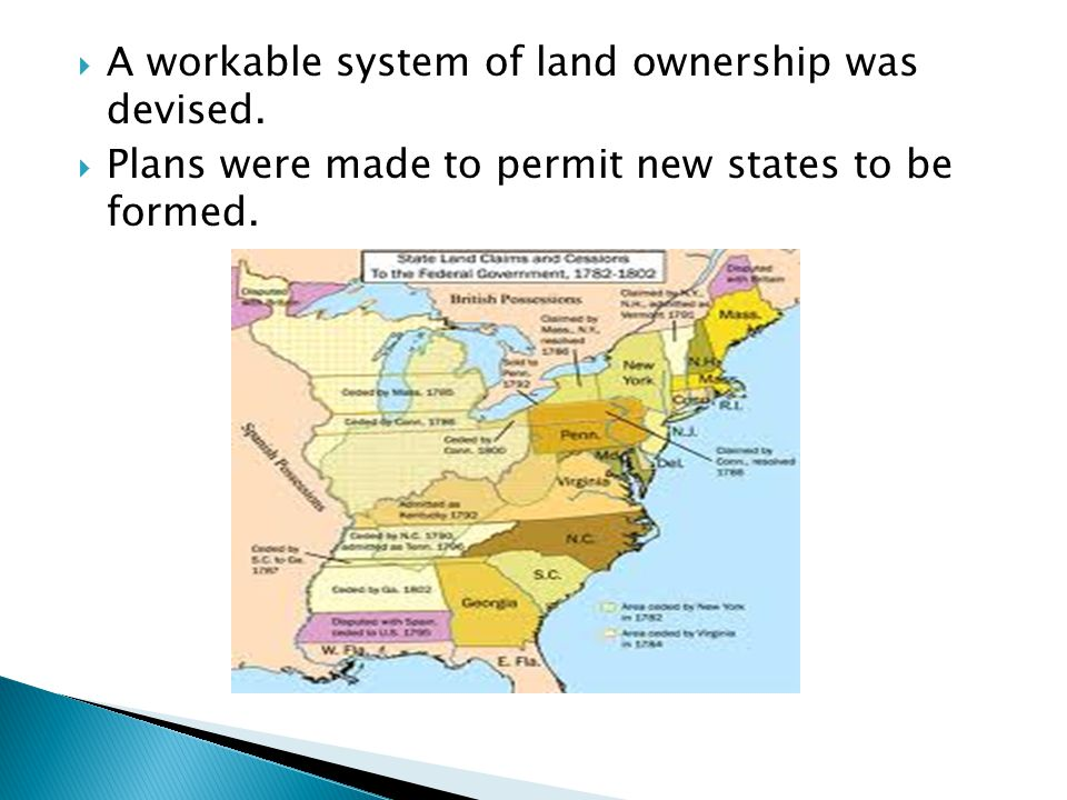 A workable system of land ownership was devised.