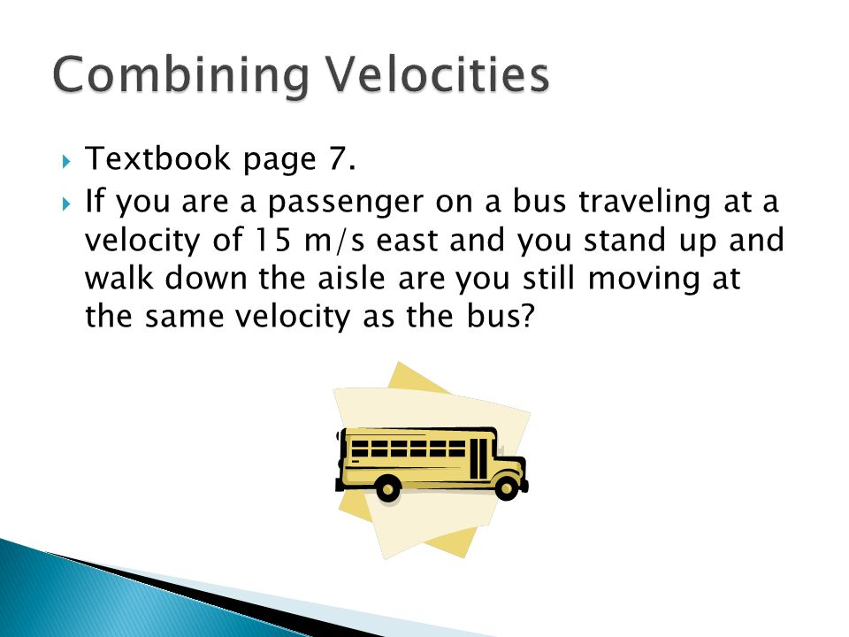 Combining Velocities Textbook page 7.