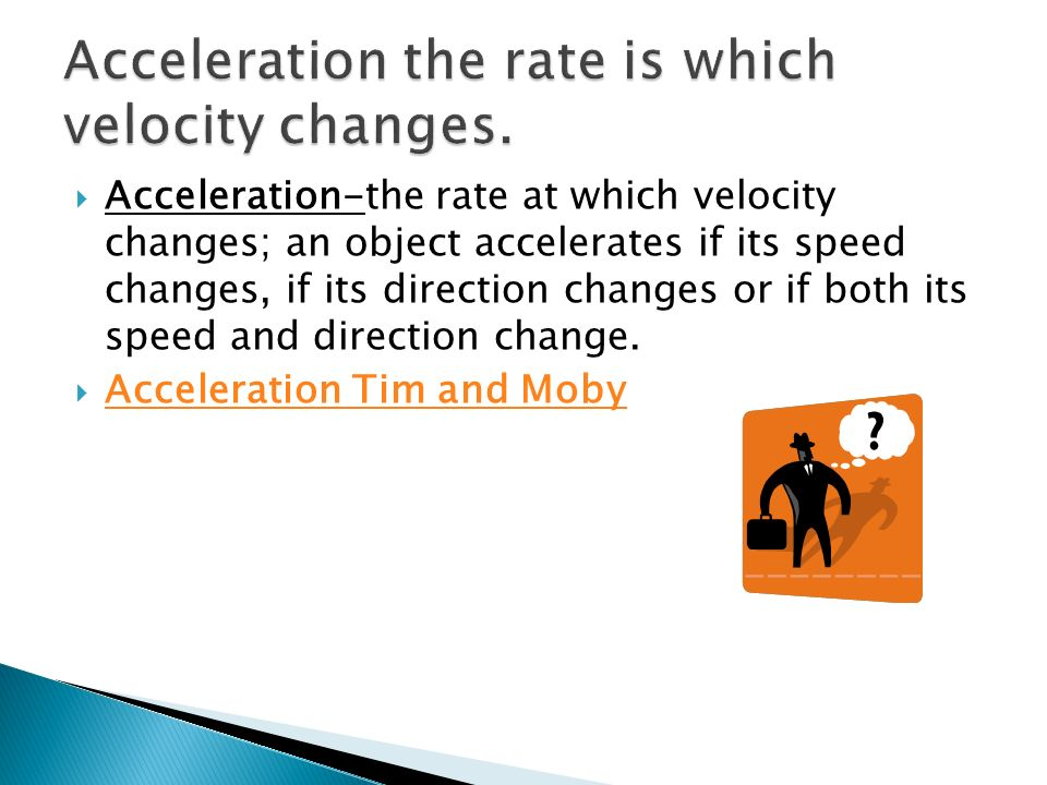 Acceleration the rate is which velocity changes.