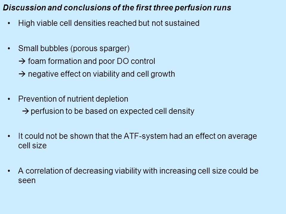 Discussion and conclusions of the first three perfusion runs