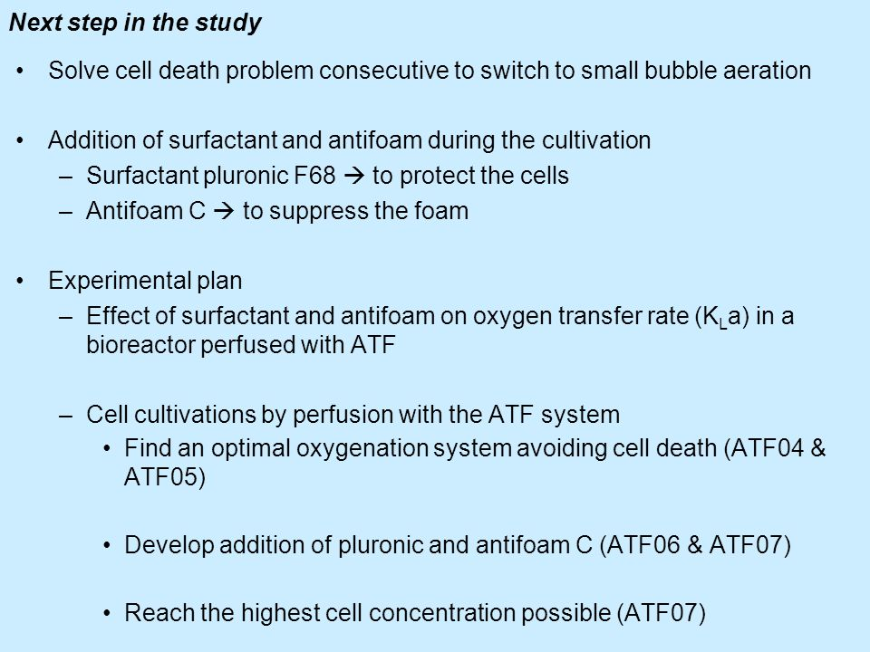 Next step in the study Solve cell death problem consecutive to switch to small bubble aeration.