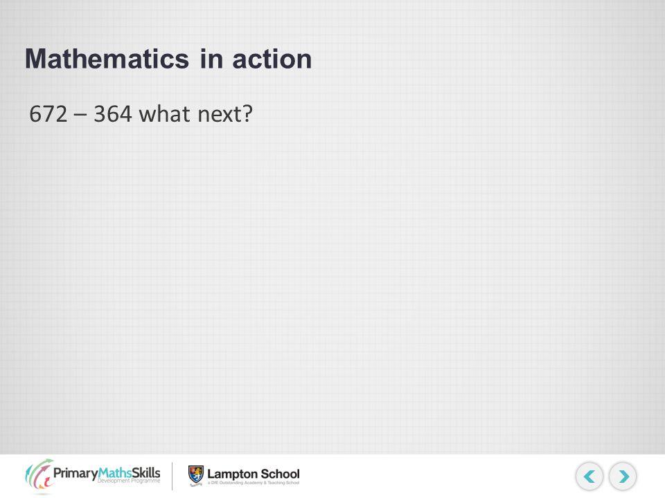 Mathematics in action 672 – 364 what next © columinate 2013