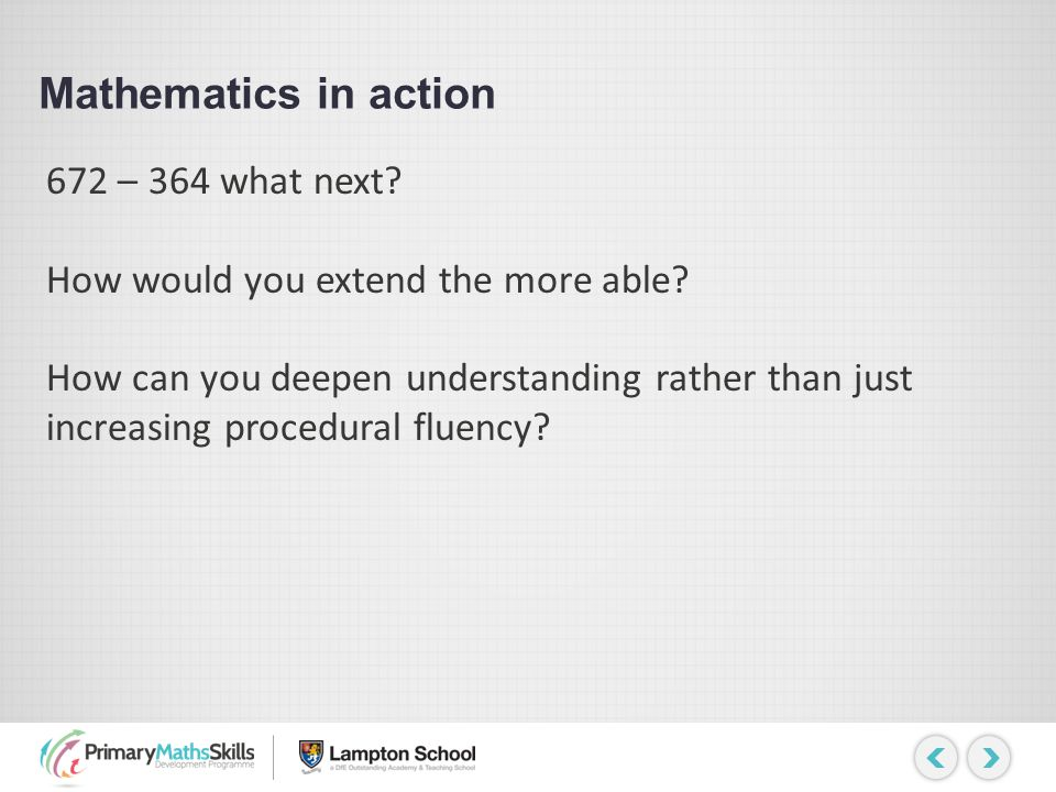 Mathematics in action 672 – 364 what next