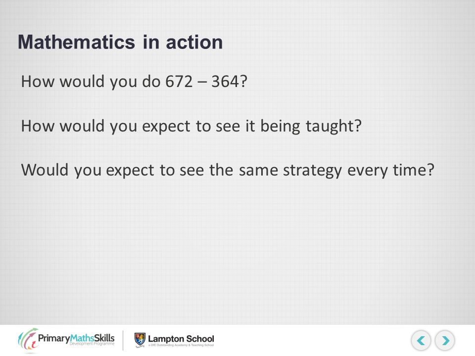 Mathematics in action How would you do 672 – 364
