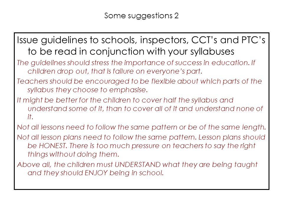 Some suggestions 2 Issue guidelines to schools, inspectors, CCT's and PTC's to be read in conjunction with your syllabuses.