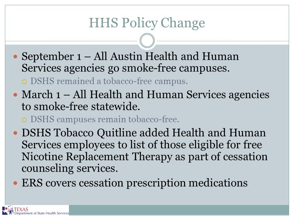 HHS Policy Change September 1 – All Austin Health and Human Services agencies go smoke-free campuses.