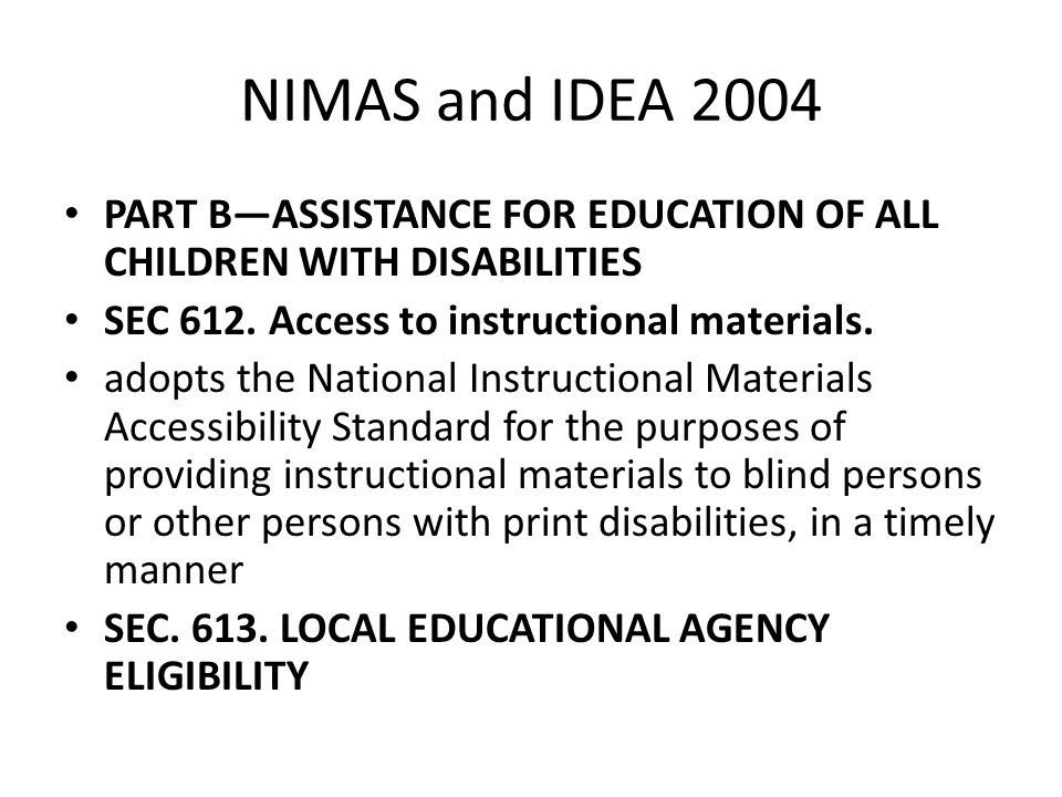 NIMAS and IDEA 2004 PART B—ASSISTANCE FOR EDUCATION OF ALL CHILDREN WITH DISABILITIES. SEC 612. Access to instructional materials.