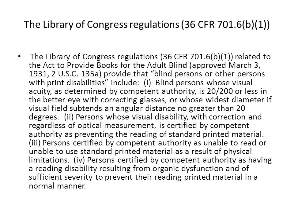 The Library of Congress regulations (36 CFR 701.6(b)(1))