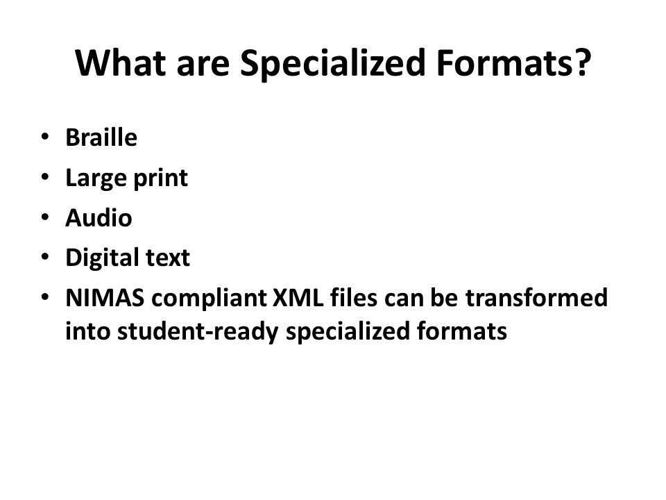 What are Specialized Formats
