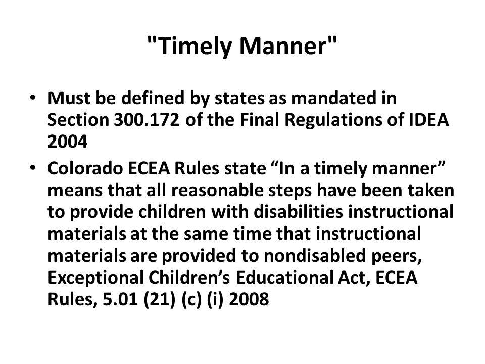 Timely Manner Must be defined by states as mandated in Section 300.172 of the Final Regulations of IDEA 2004.