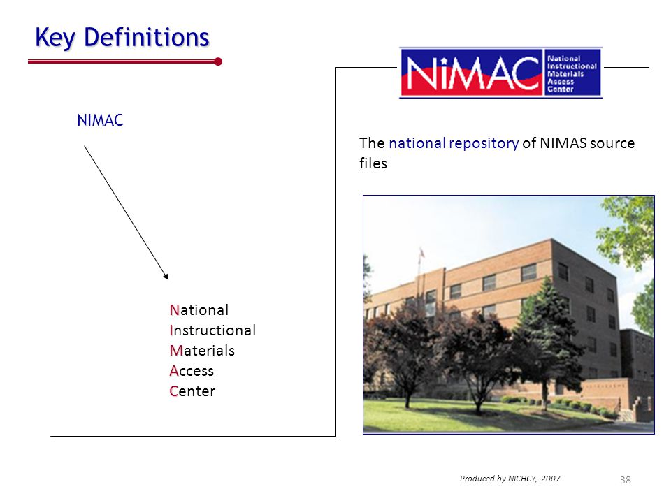 Key Definitions NIMAC The national repository of NIMAS source files