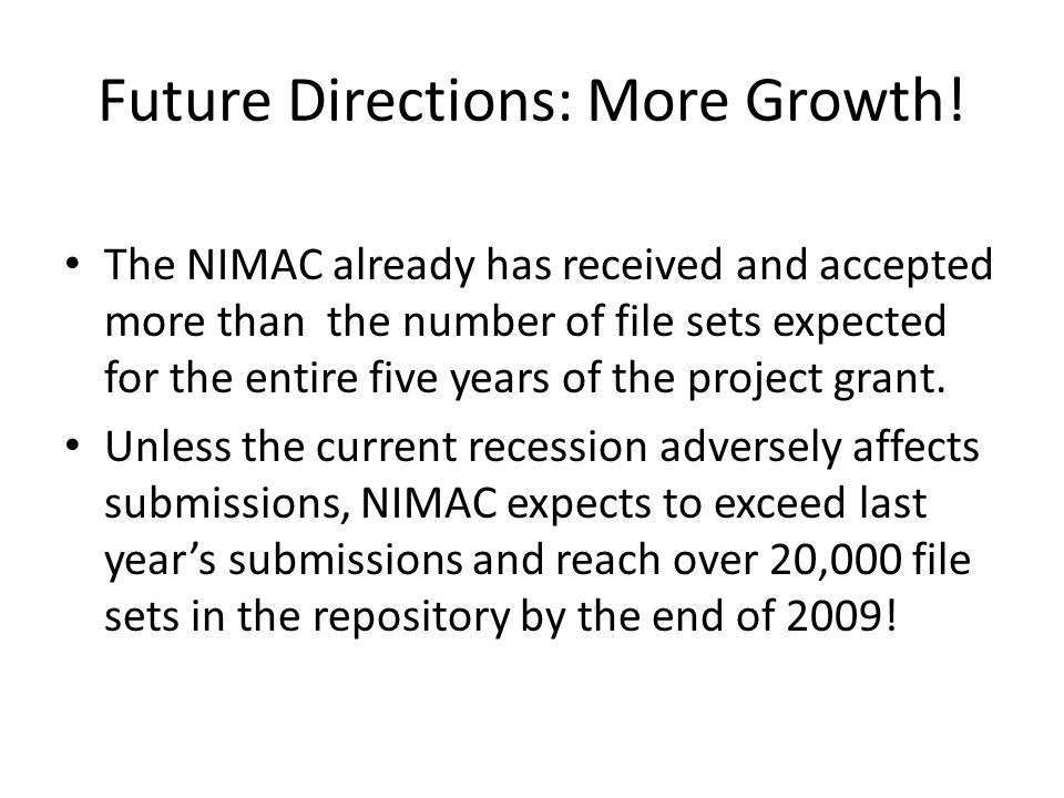 Future Directions: More Growth!