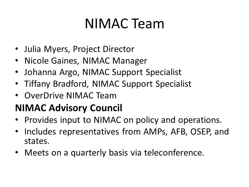 NIMAC Team NIMAC Advisory Council Julia Myers, Project Director
