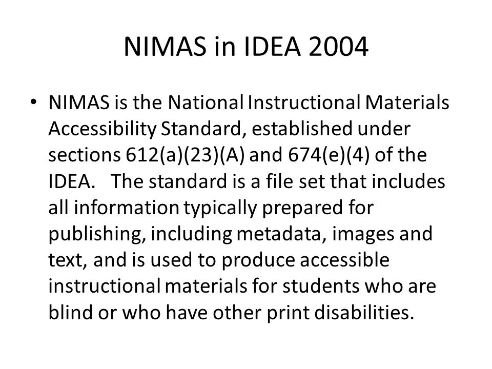 NIMAS in IDEA 2004