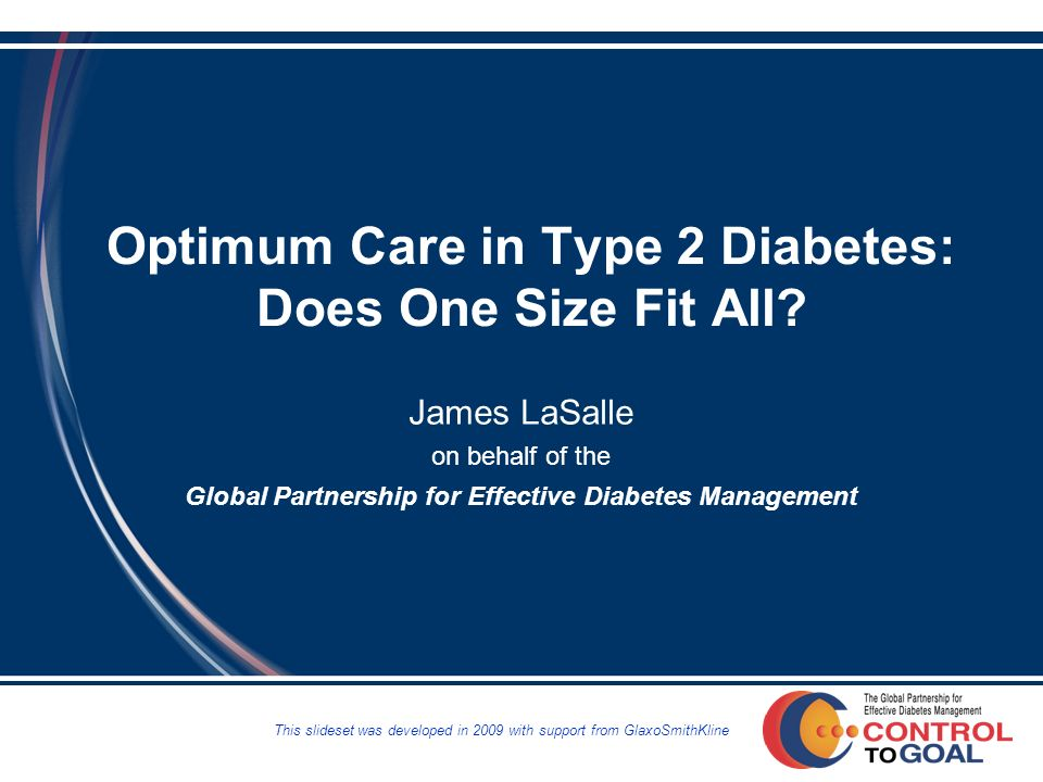 Optimum Care in Type 2 Diabetes: Does One Size Fit All