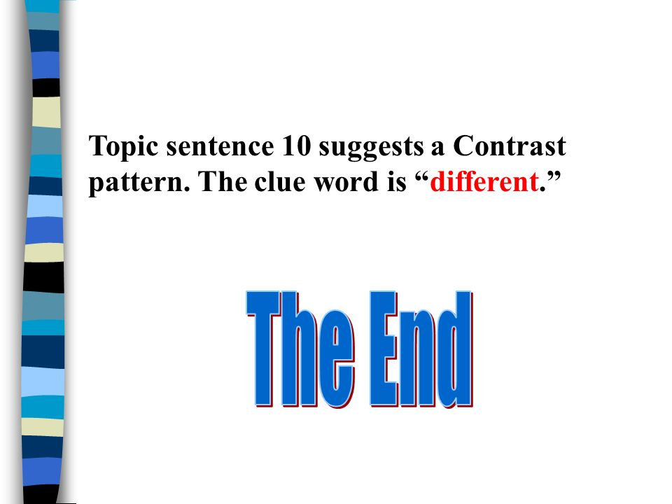 Topic sentence 10 suggests a Contrast pattern