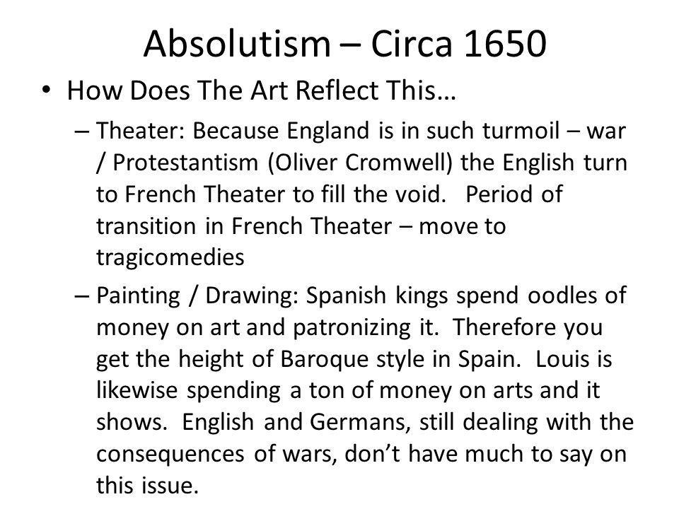 Absolutism – Circa 1650 How Does The Art Reflect This…