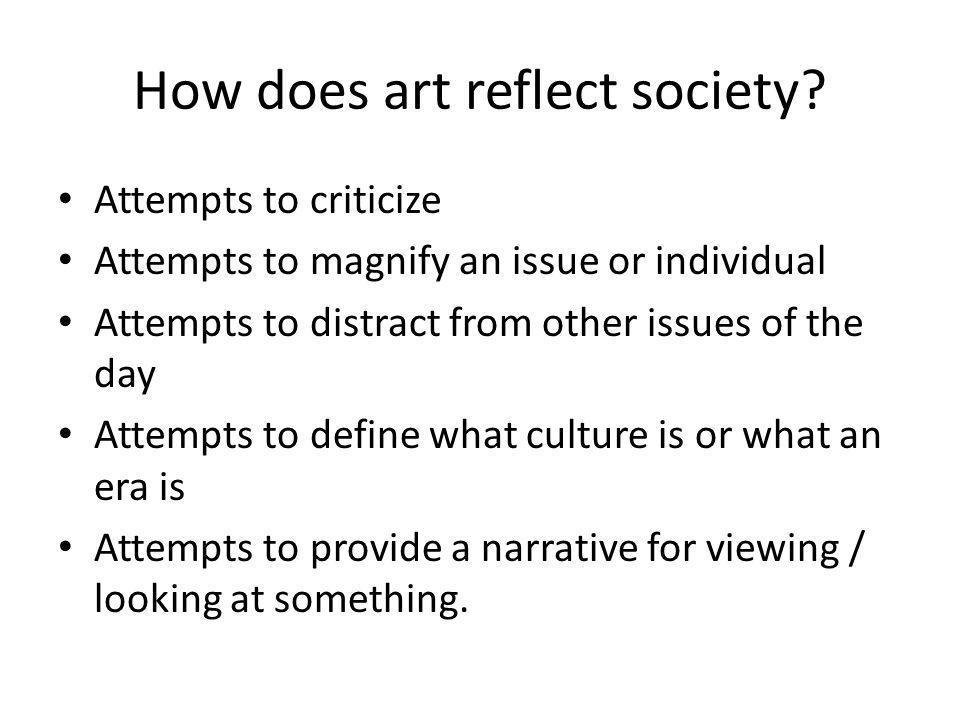 How does art reflect society