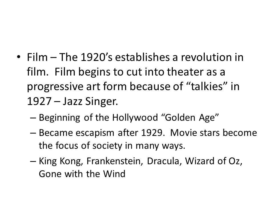 Film – The 1920's establishes a revolution in film