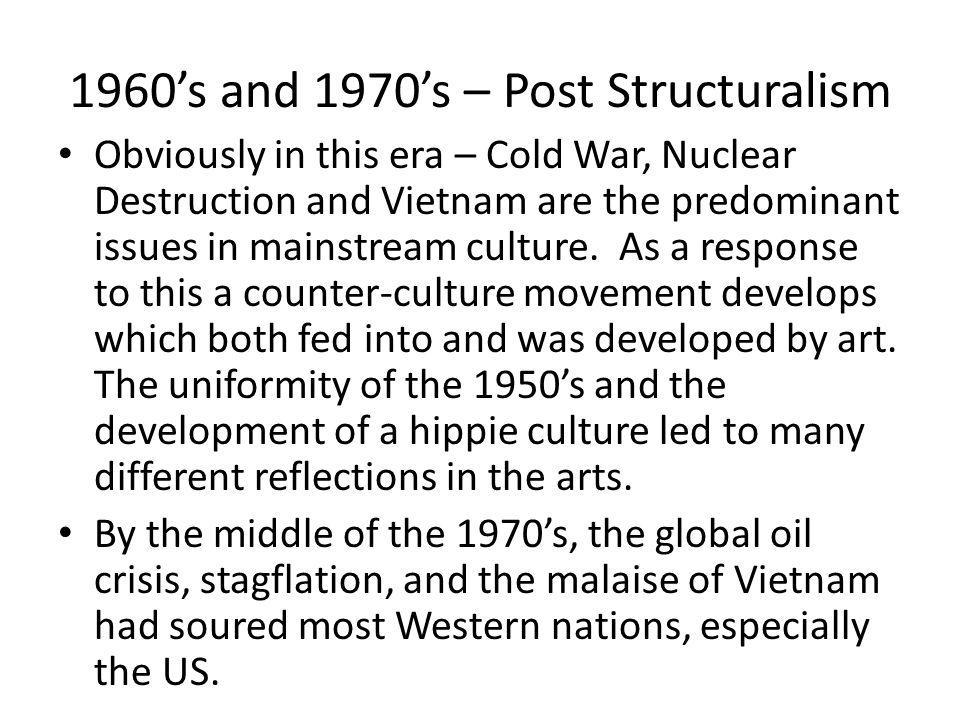 1960's and 1970's – Post Structuralism