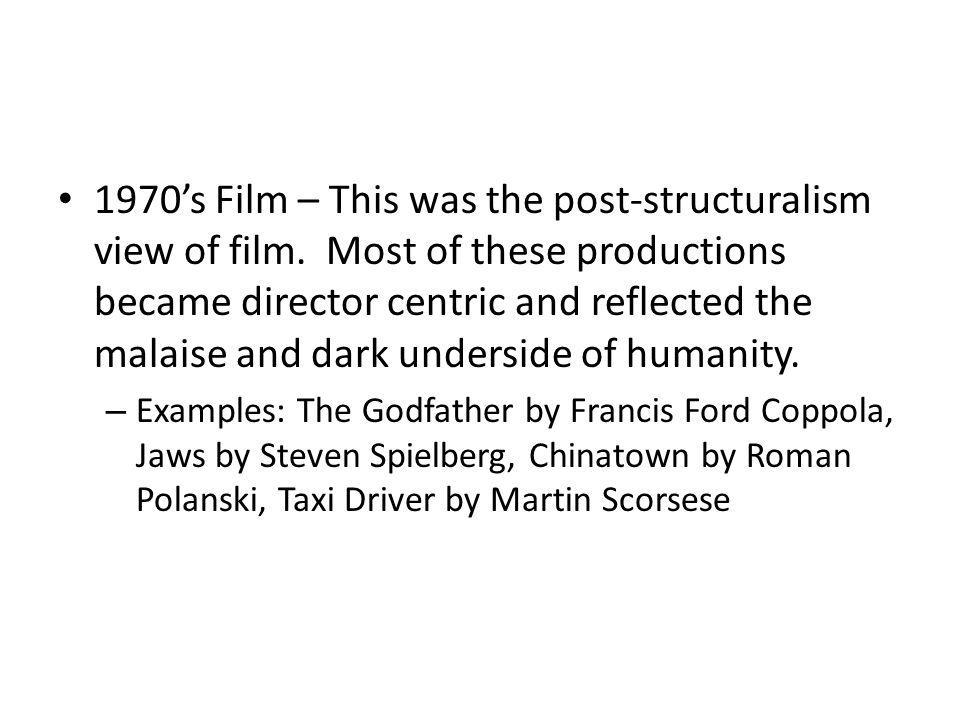 1970's Film – This was the post-structuralism view of film