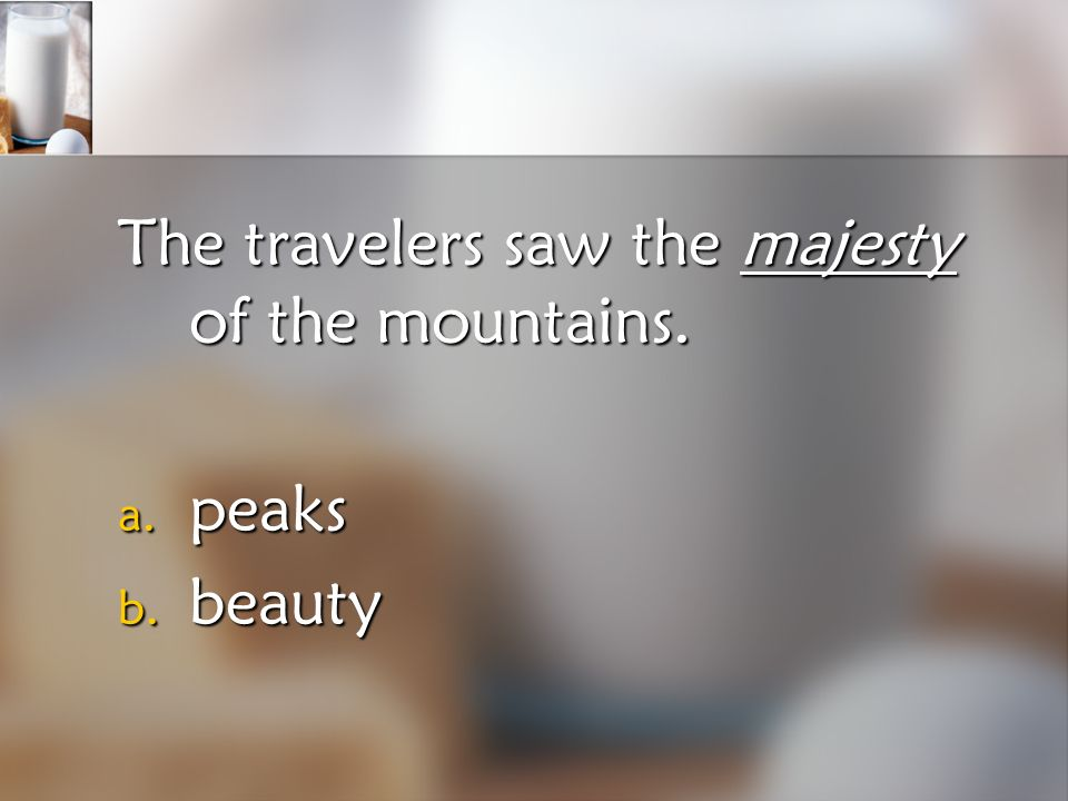 The travelers saw the majesty of the mountains.