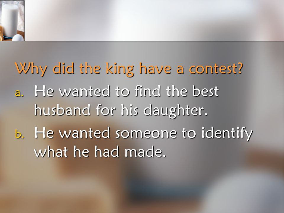Why did the king have a contest