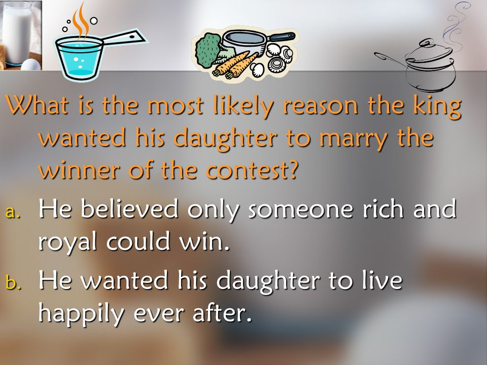 What is the most likely reason the king wanted his daughter to marry the winner of the contest