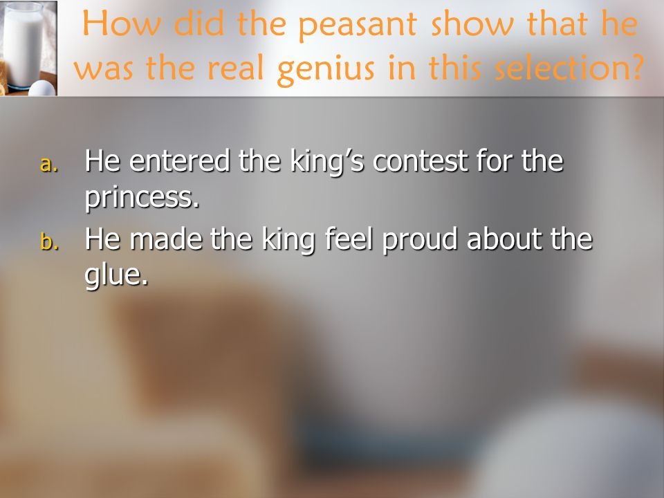 How did the peasant show that he was the real genius in this selection