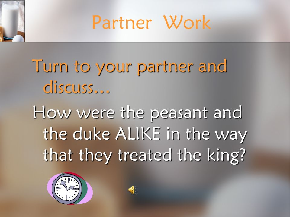 Partner Work Turn to your partner and discuss…