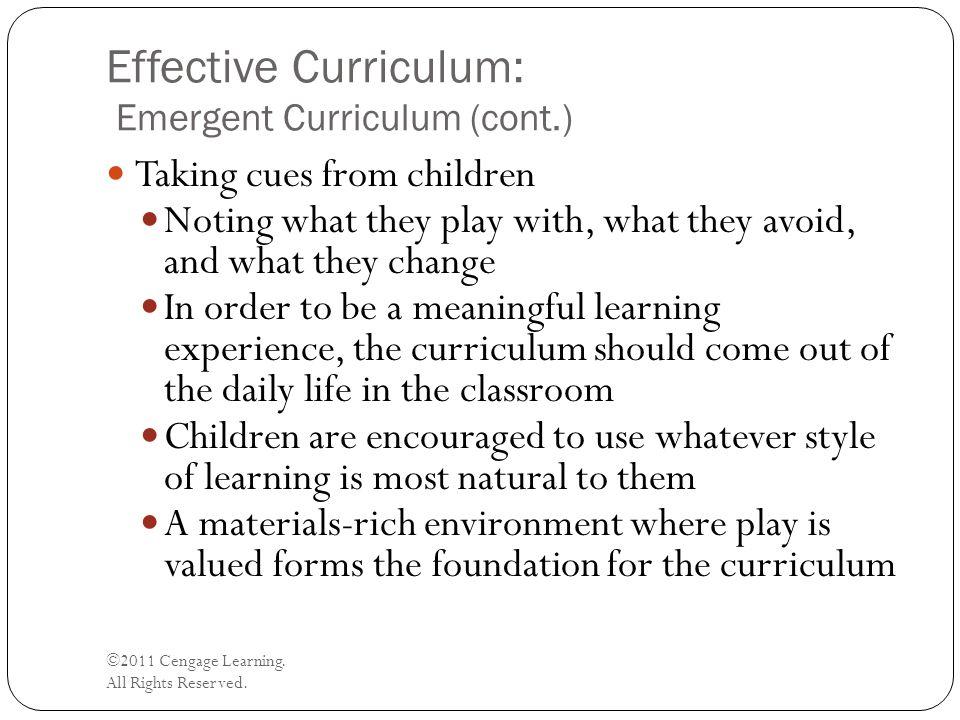 Effective Curriculum: Emergent Curriculum (cont.)