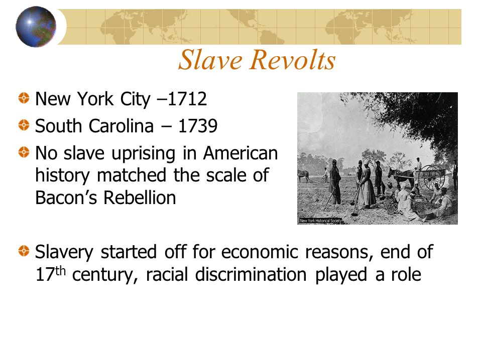 Slave Revolts New York City –1712 South Carolina – 1739