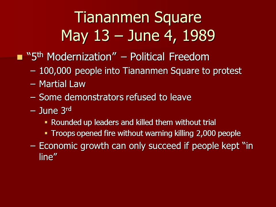 Tiananmen Square May 13 – June 4, 1989