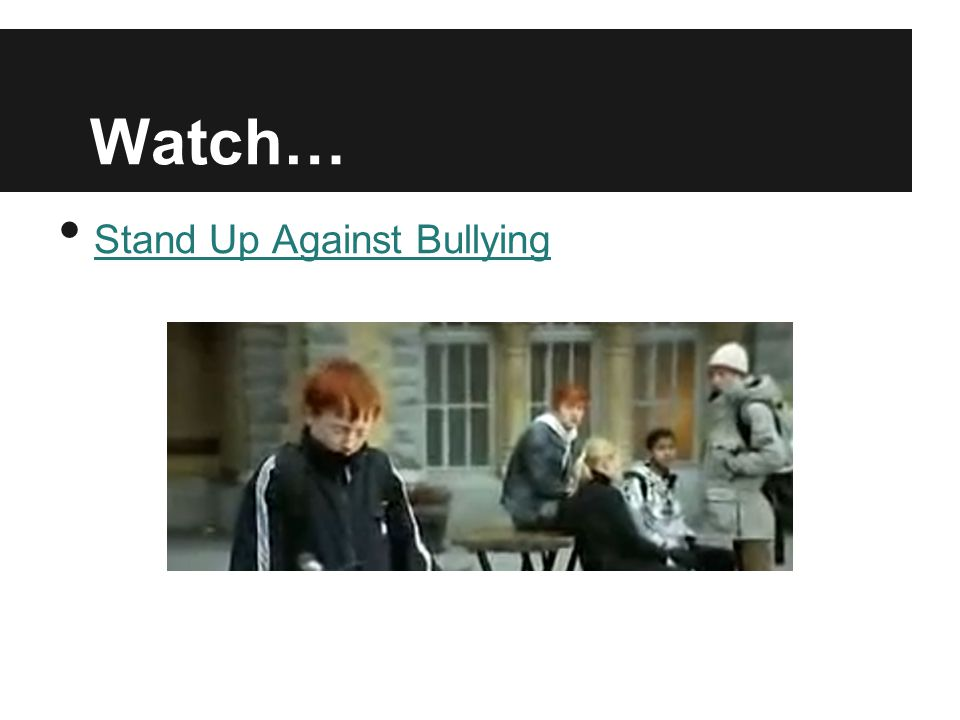 Watch… Stand Up Against Bullying