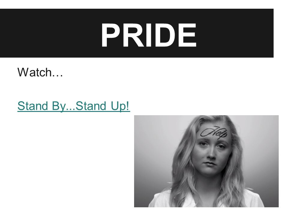 PRIDE Watch… Stand By...Stand Up!