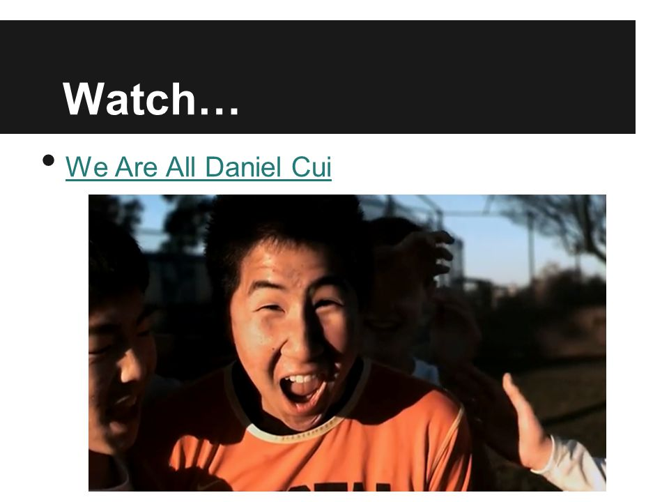 Watch… We Are All Daniel Cui