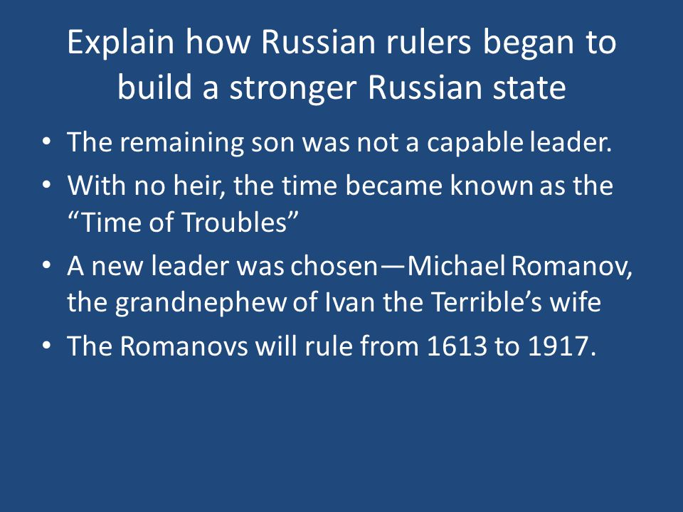 Explain how Russian rulers began to build a stronger Russian state
