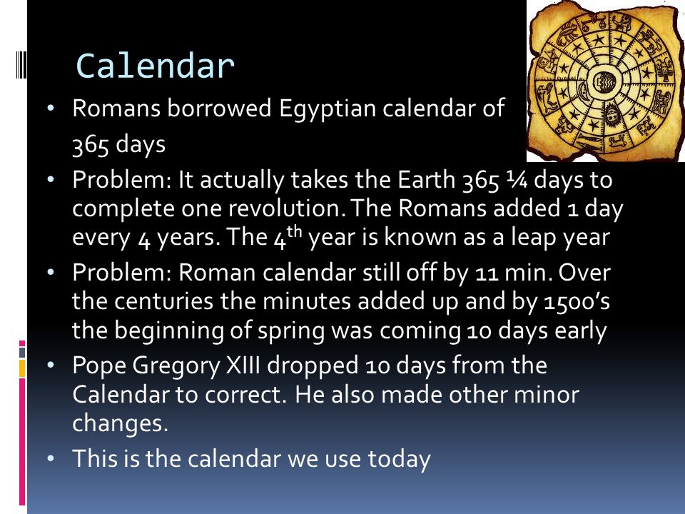 Calendar Romans borrowed Egyptian calendar of 365 days