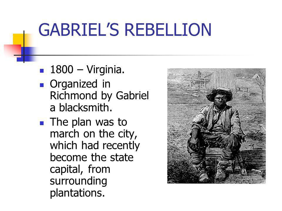 GABRIEL'S REBELLION 1800 – Virginia.