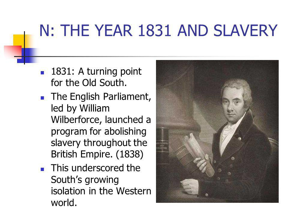 N: THE YEAR 1831 AND SLAVERY 1831: A turning point for the Old South.