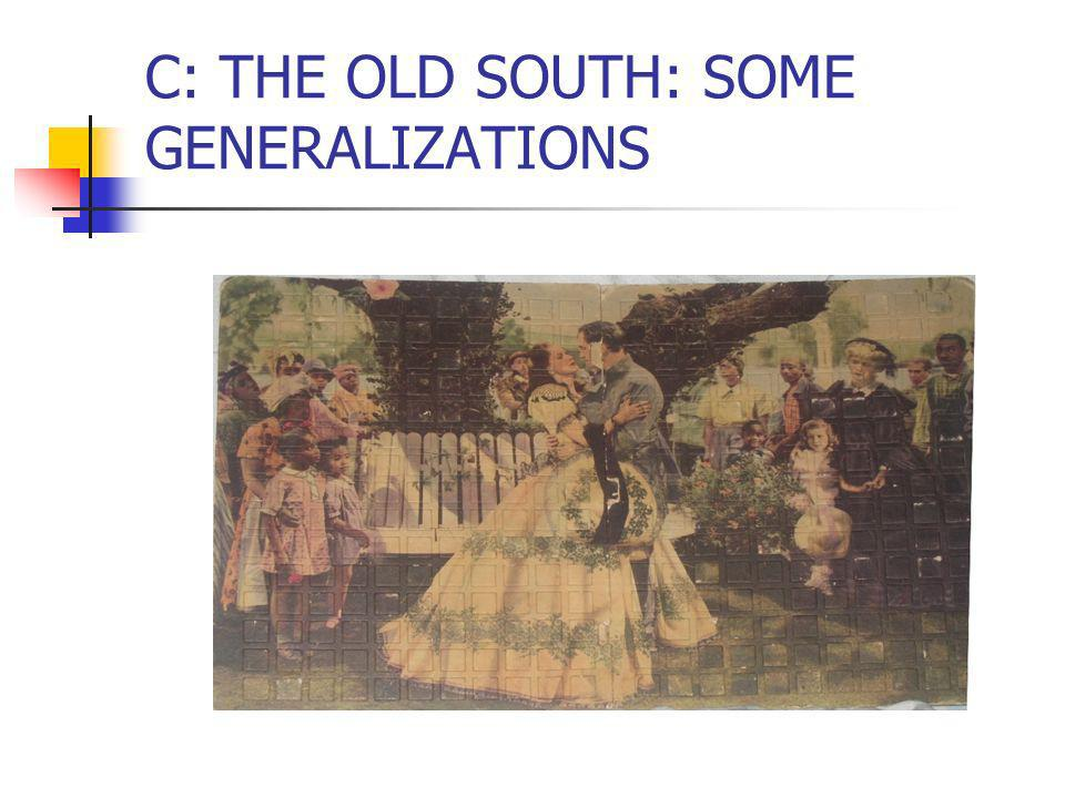 C: THE OLD SOUTH: SOME GENERALIZATIONS
