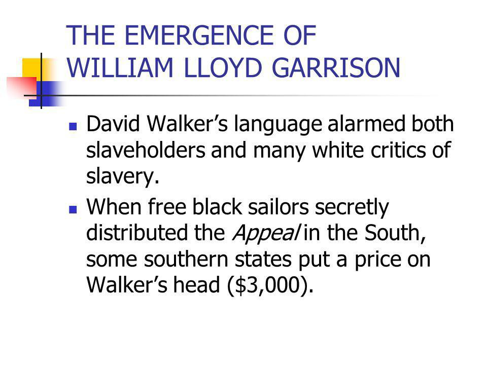 THE EMERGENCE OF WILLIAM LLOYD GARRISON