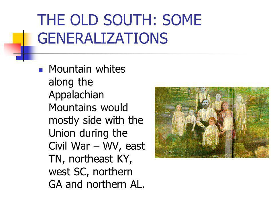 THE OLD SOUTH: SOME GENERALIZATIONS