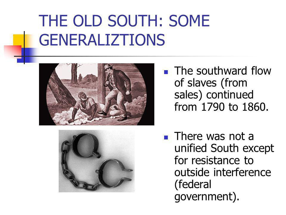 THE OLD SOUTH: SOME GENERALIZTIONS